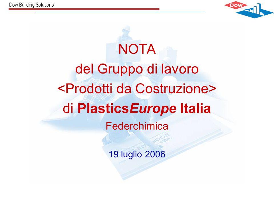 Dow Building Solutions NOTA del Gruppo di lavoro di PlasticsEurope Italia Federchimica 19 luglio 2006