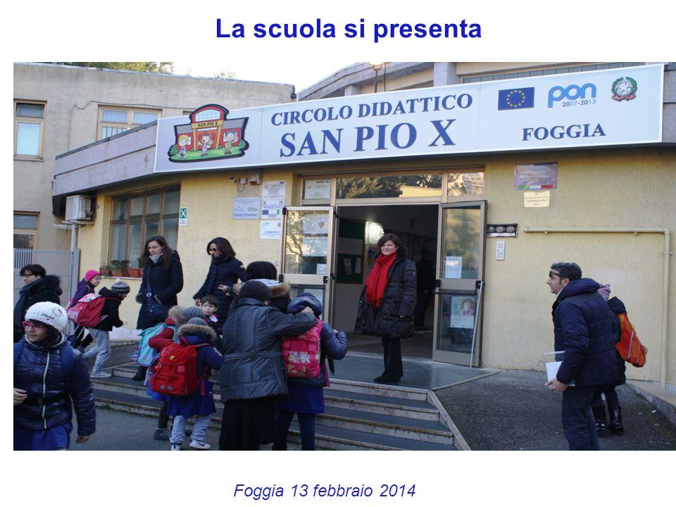 La scuola si presenta Foggia 13 febbraio 2014