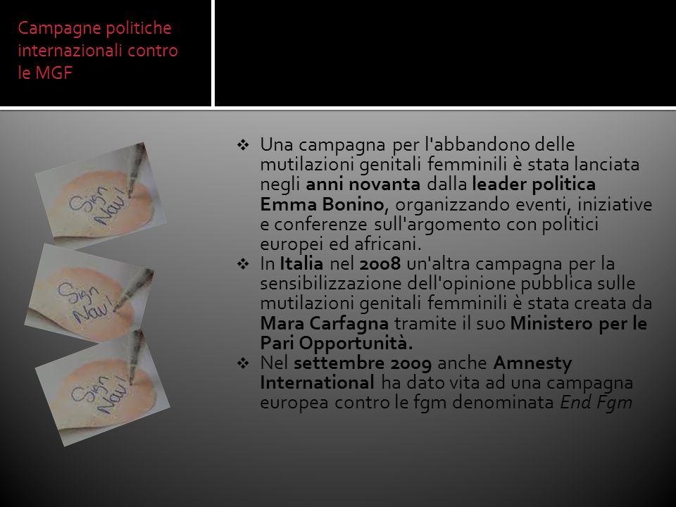 Campagne politiche internazionali contro le MGF  Una campagna per l'abbandono delle mutilazioni genitali femminili è stata lanciata negli anni novant