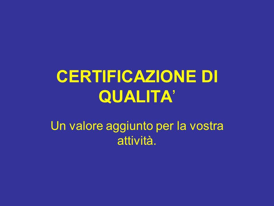 AMBITI DI CERTIFICAZIONE: Sistemi di gestione qualità secondo le norme della serie ISO 9000.