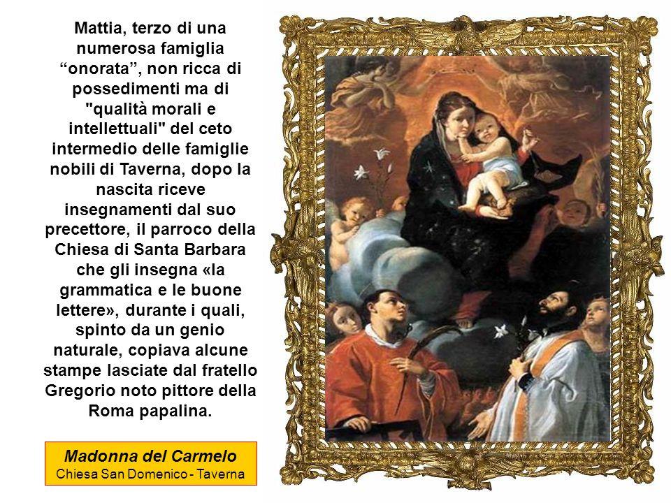 A Taverna tranquilla cittadina immersa nel verde della presila catanzarese nasce nel 1613 Mattia Preti