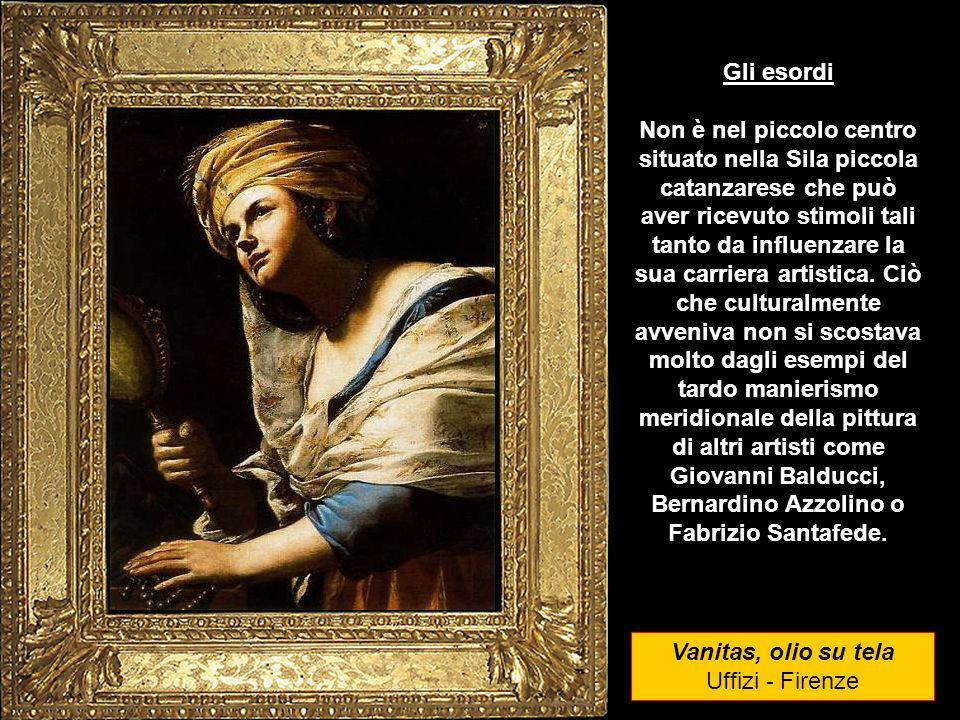 Vanitas, olio su tela Uffizi - Firenze Gli esordi Non è nel piccolo centro situato nella Sila piccola catanzarese che può aver ricevuto stimoli tali tanto da influenzare la sua carriera artistica.