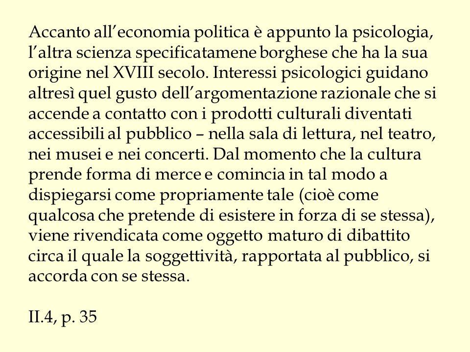 Accanto all'economia politica è appunto la psicologia, l'altra scienza specificatamene borghese che ha la sua origine nel XVIII secolo. Interessi psic