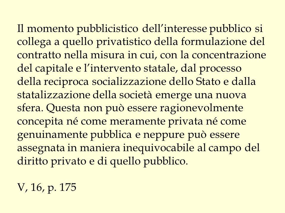 Il momento pubblicistico dell'interesse pubblico si collega a quello privatistico della formulazione del contratto nella misura in cui, con la concent
