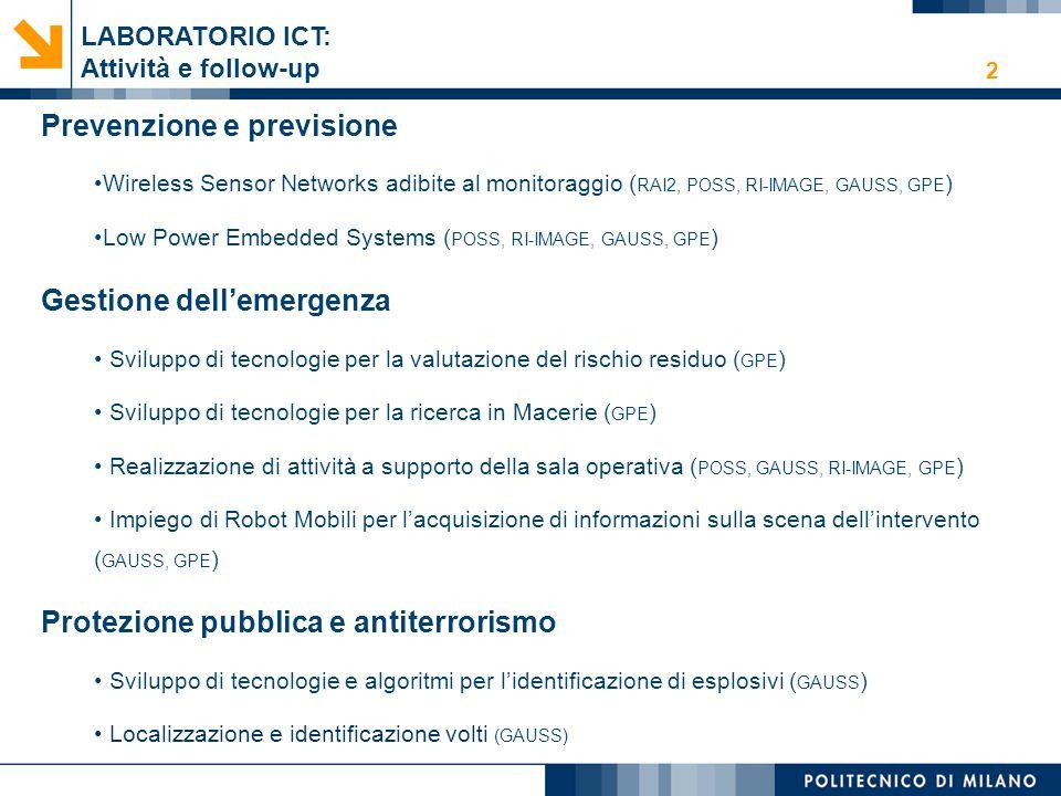 2 LABORATORIO ICT: Attività e follow-up Prevenzione e previsione Wireless Sensor Networks adibite al monitoraggio ( RAI2, POSS, RI-IMAGE, GAUSS, GPE )