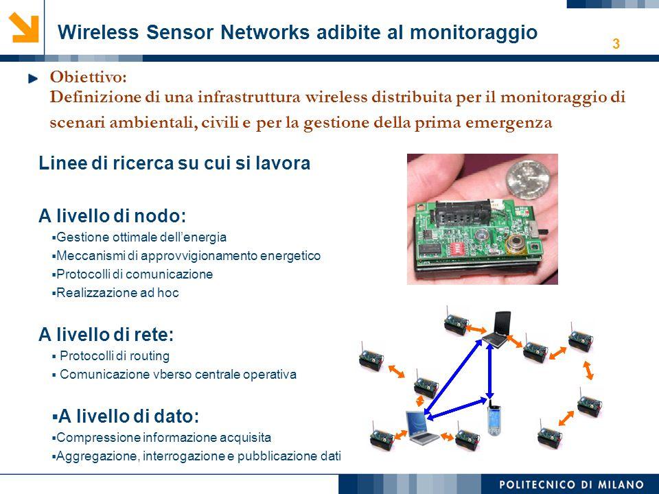 3 Wireless Sensor Networks adibite al monitoraggio Obiettivo: Definizione di una infrastruttura wireless distribuita per il monitoraggio di scenari am