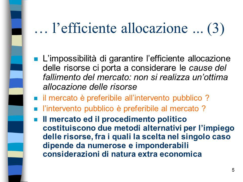 6 La distribuzione della ricchezza n L'efficiente allocazione delle risorse non garantisce necessariamente una equa distribuzione della ricchezza n in tal caso si dovrà procedere ad una redistribuzione per garantire alla collettività il benessere sociale n spetta al soggetto pubblico intervenire in tale direzione