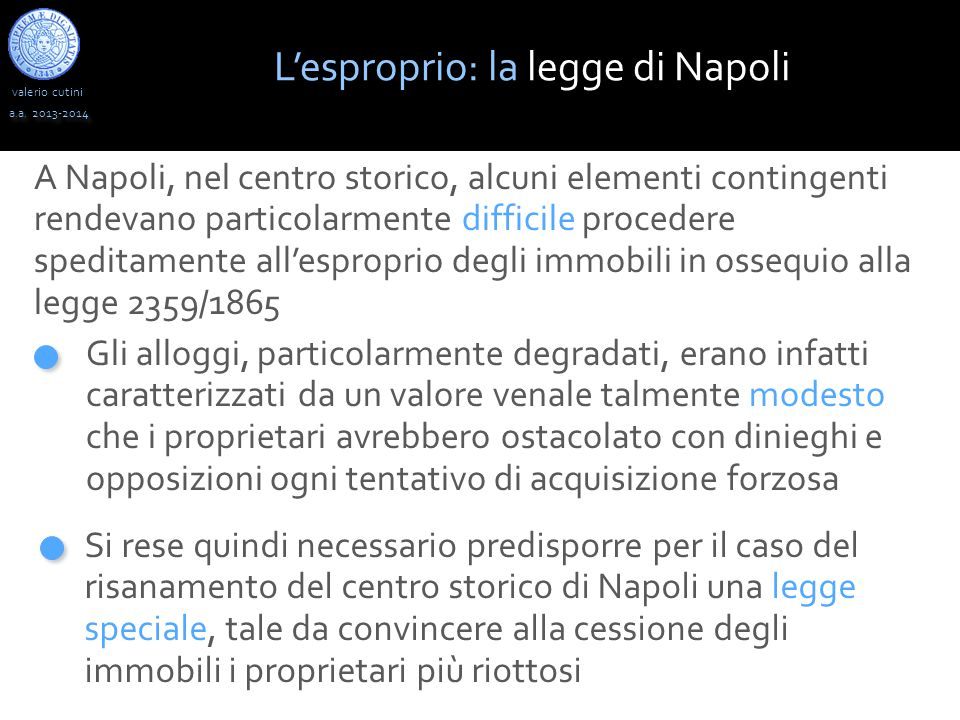 valerio cutini a.a. 2013-2014 A Napoli, nel centro storico, alcuni elementi contingenti rendevano particolarmente difficile procedere speditamente all