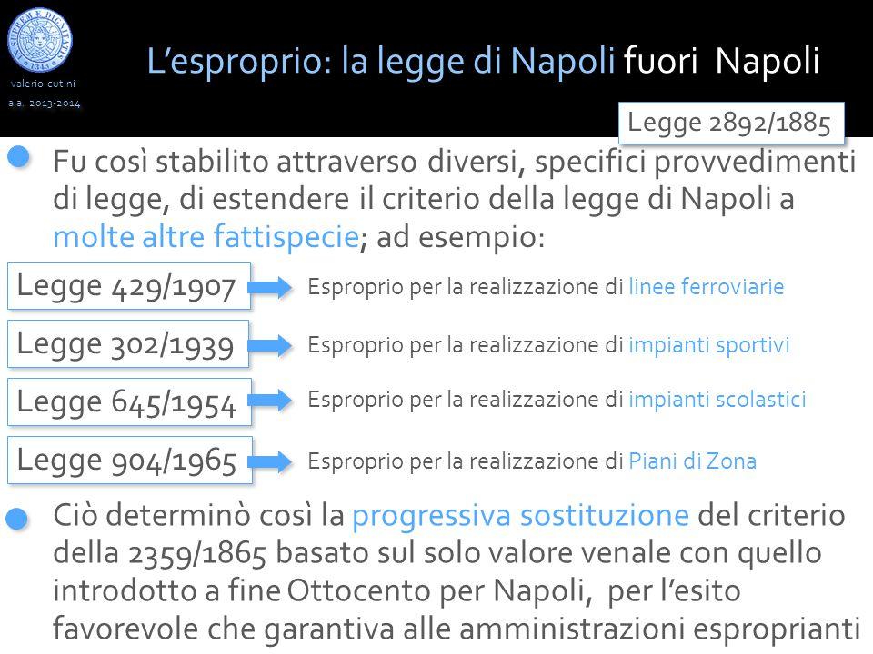 valerio cutini a.a. 2013-2014 Fu così stabilito attraverso diversi, specifici provvedimenti di legge, di estendere il criterio della legge di Napoli a