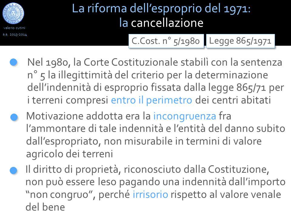 valerio cutini a.a. 2013-2014 Nel 1980, la Corte Costituzionale stabilì con la sentenza n° 5 la illegittimità del criterio per la determinazione dell'