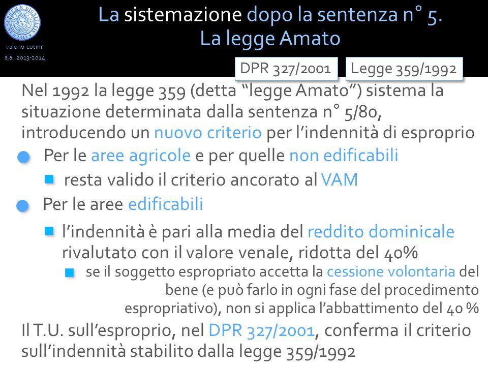 """valerio cutini a.a. 2013-2014 Nel 1992 la legge 359 (detta """"legge Amato"""") sistema la situazione determinata dalla sentenza n° 5/80, introducendo un nu"""