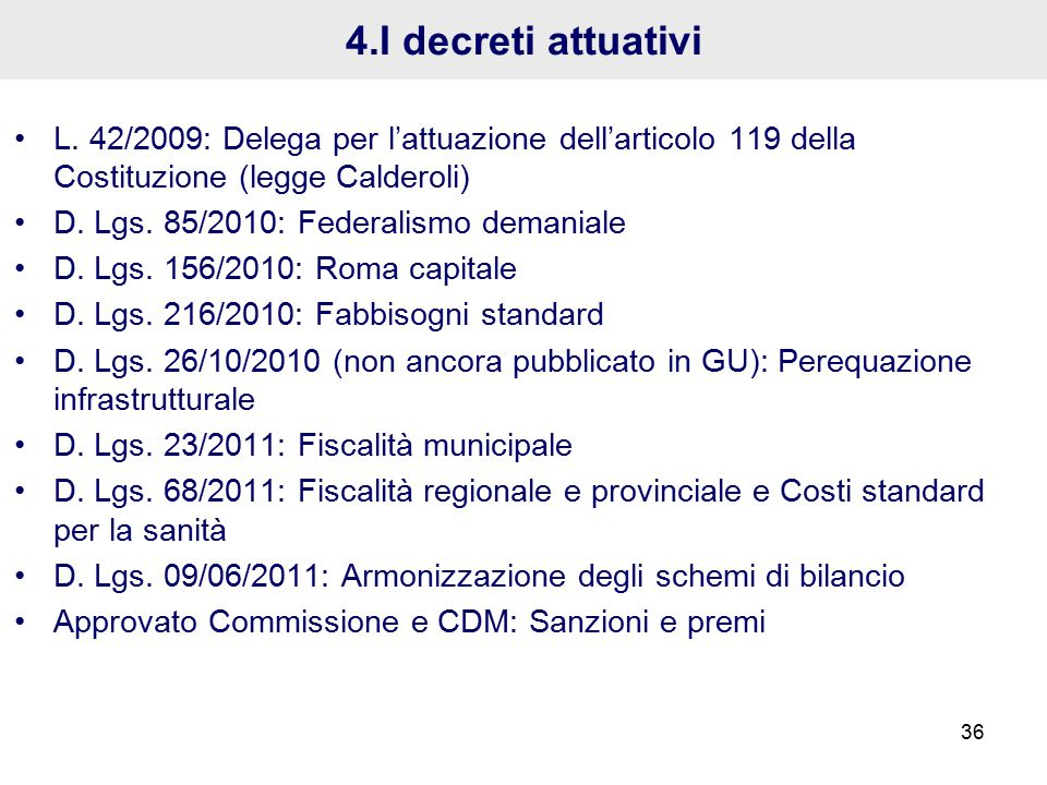 4.I decreti attuativi L.