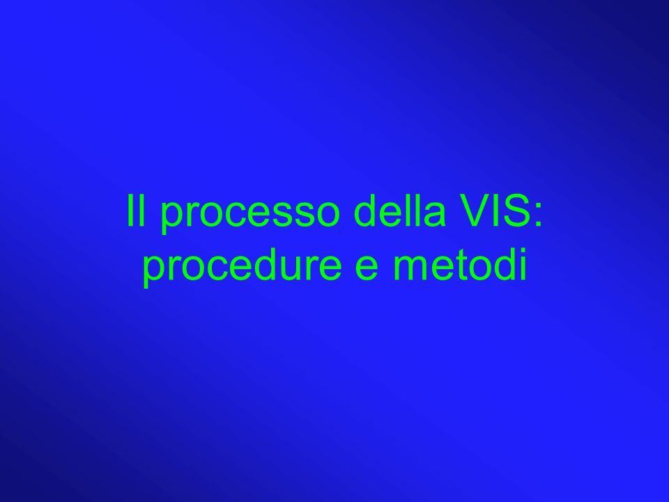 Il processo della VIS: procedure e metodi