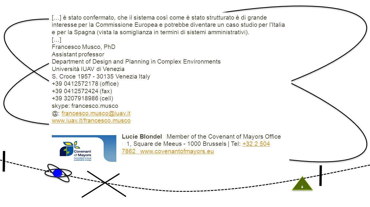 6 6 […] è stato confermato, che il sistema così come è stato strutturato è di grande interesse per la Commissione Europea e potrebbe diventare un caso studio per l Italia e per la Spagna (vista la somiglianza in termini di sistemi amministrativi).
