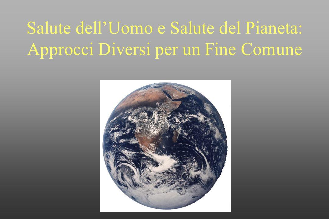Salute dell'Uomo e Salute del Pianeta: Approcci Diversi per un Fine Comune