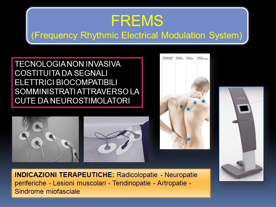 FREMS (Frequency Rhythmic Electrical Modulation System) TECNOLOGIA NON INVASIVA COSTITUITA DA SEGNALI ELETTRICI BIOCOMPATIBILI SOMMINISTRATI ATTRAVERS