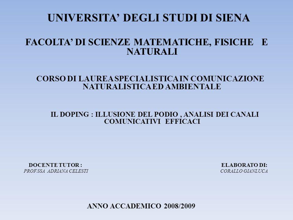 UNIVERSITA' DEGLI STUDI DI SIENA FACOLTA' DI SCIENZE MATEMATICHE, FISICHE E NATURALI CORSO DI LAUREA SPECIALISTICA IN COMUNICAZIONE NATURALISTICA ED A