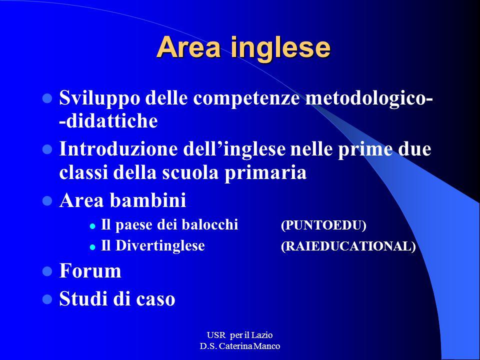 USR per il Lazio D.S. Caterina Manco Area riservata con password Percorsi di formazione: Inglese Informatica Sostegno all'innovazione FLESSIBILITA' –