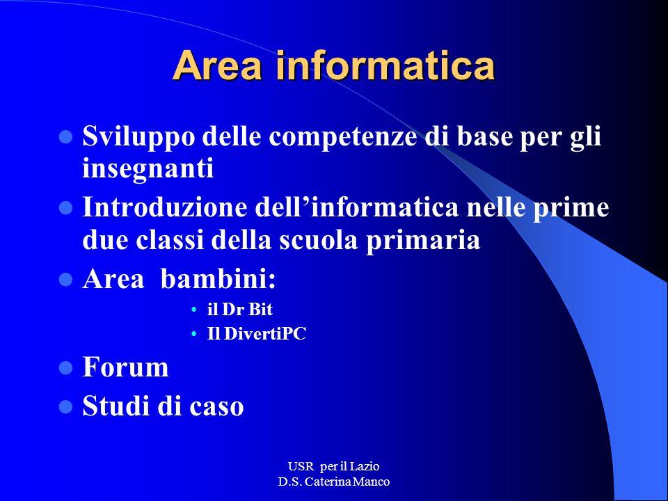 USR per il Lazio D.S. Caterina Manco Area inglese Sviluppo delle competenze metodologico- -didattiche Introduzione dell'inglese nelle prime due classi