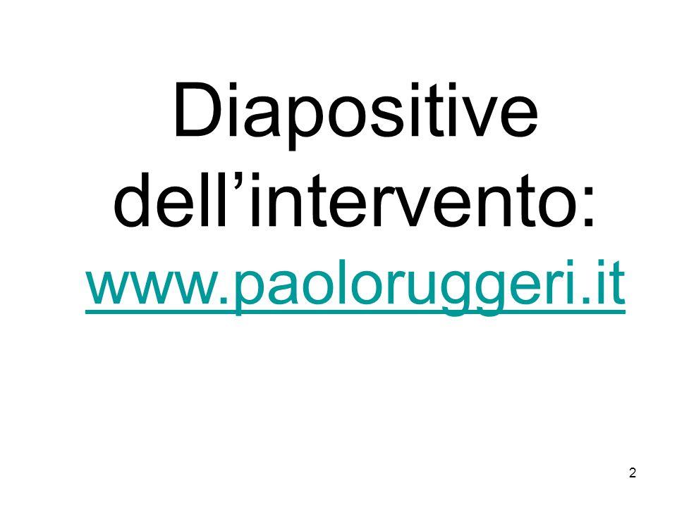 2 Diapositive dell'intervento: www.paoloruggeri.it www.paoloruggeri.it