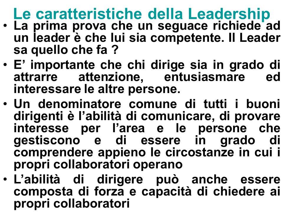 52 Le caratteristiche della Leadership La prima prova che un seguace richiede ad un leader è che lui sia competente.