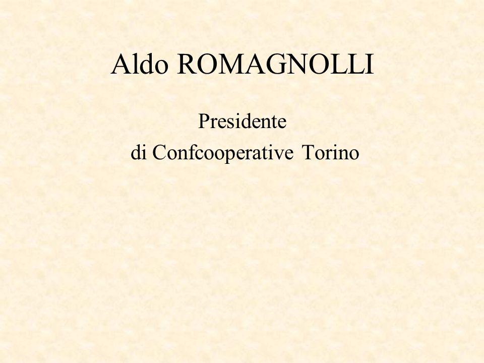Aldo ROMAGNOLLI Presidente di Confcooperative Torino
