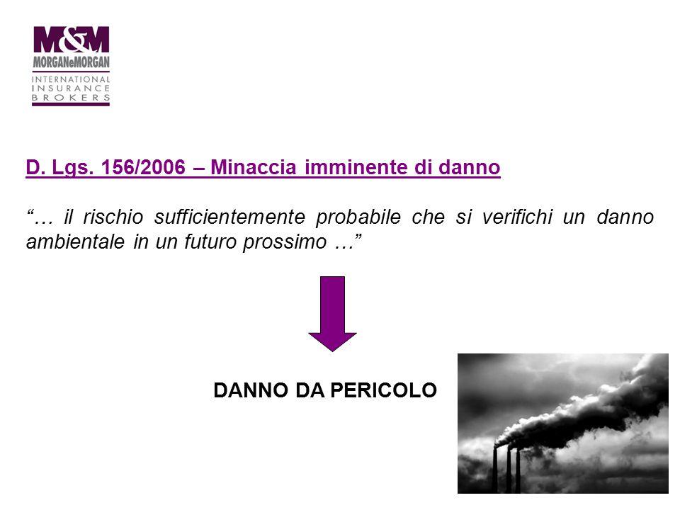 """D. Lgs. 156/2006 – Minaccia imminente di danno """"… il rischio sufficientemente probabile che si verifichi un danno ambientale in un futuro prossimo …"""""""