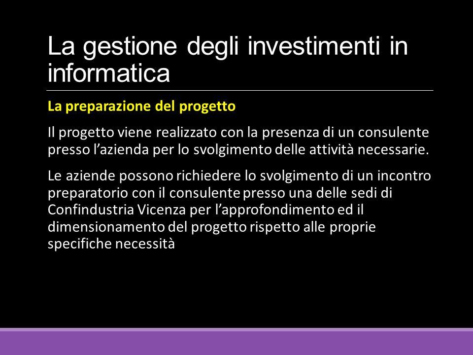 La gestione degli investimenti in informatica La preparazione del progetto Il progetto viene realizzato con la presenza di un consulente presso l'azie
