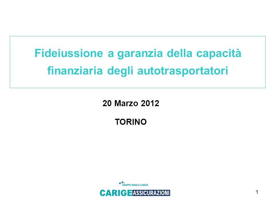 1 Fideiussione a garanzia della capacità finanziaria degli autotrasportatori 20 Marzo 2012 TORINO