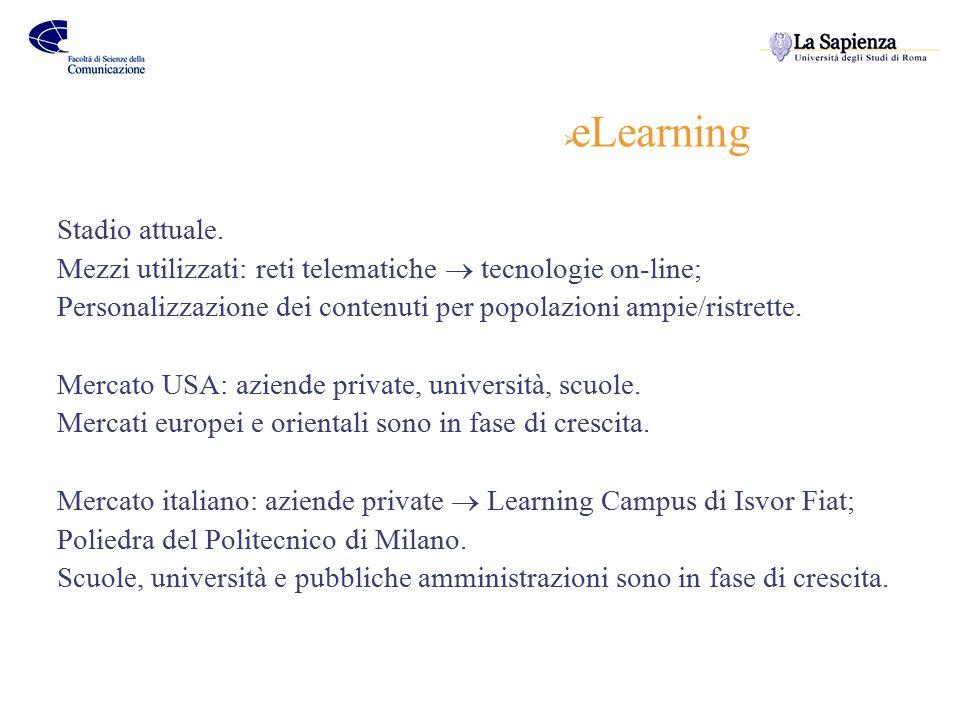  Formazione accademica e differenze riscontrate E'cresciuta negli ultimi anni la percentuale di Università che hanno investito in modalità di formazione eLearning.