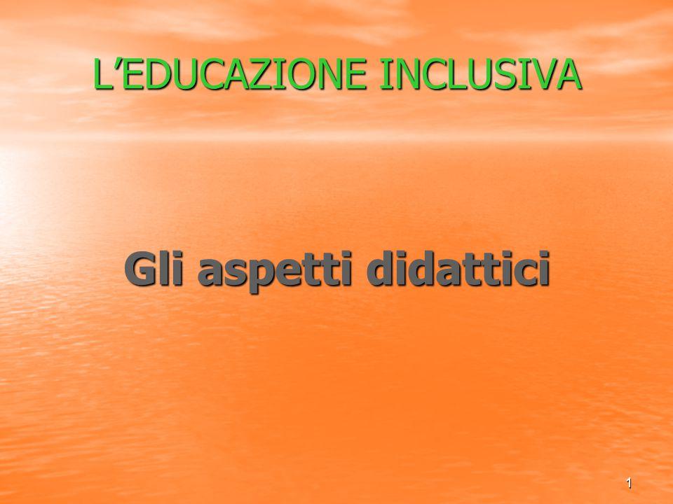 1 L'EDUCAZIONE INCLUSIVA Gli aspetti didattici
