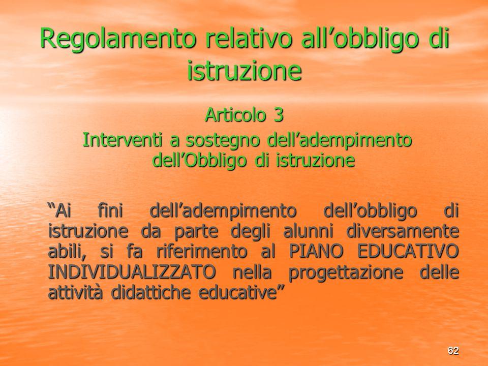 62 Regolamento relativo all'obbligo di istruzione Articolo 3 Interventi a sostegno dell'adempimento dell'Obbligo di istruzione Interventi a sostegno d