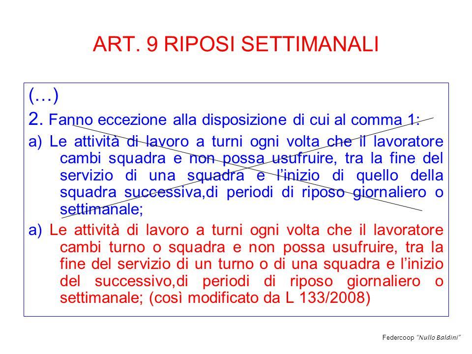 Federcoop Nullo Baldini ART. 9 RIPOSI SETTIMANALI (…) 2.