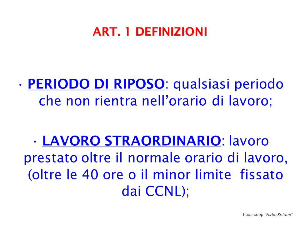 Federcoop Nullo Baldini LAVORO STRAORDINARIO IN OGNI CASO DEVE ESSERE COMPUTATO A PARTE E COMPENSATO CON LE MAGGIORAZIONI PREVISTE DAI CCL I CCL POSSONO PREVEDERE, IN AGGIUNTA O IN SOSTITUZIONE DELLA MAGGIORAZIONE RIPOSO COMPENSATIVO MAGGIORAZIONI RETRIBUTIVE