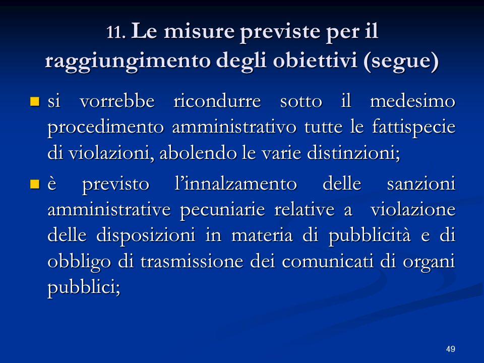 49 11. Le misure previste per il raggiungimento degli obiettivi (segue) si vorrebbe ricondurre sotto il medesimo procedimento amministrativo tutte le