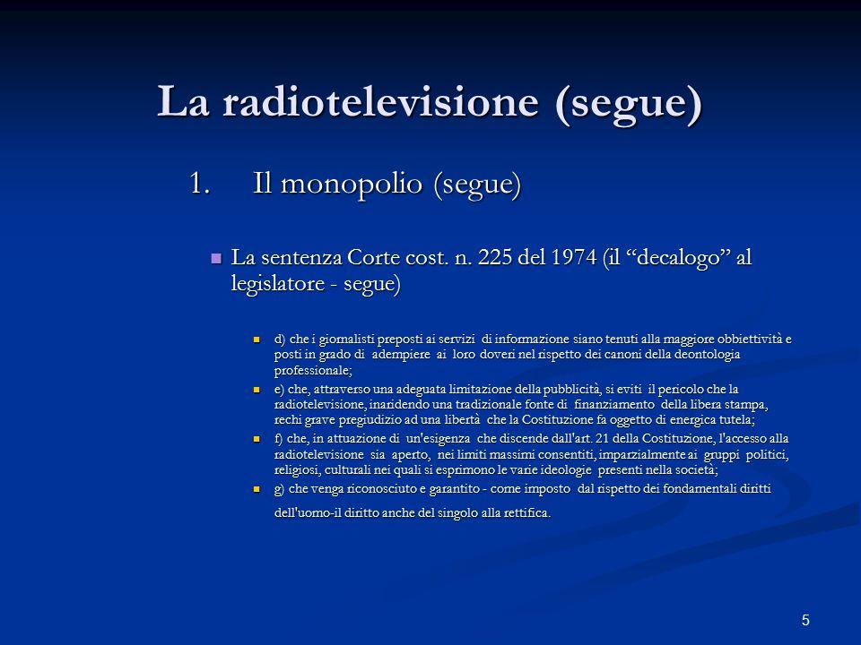 26 La radiotelevisione (segue) 8.Verso il superamento del duopolio (segue) La sentenza della Corte costituzionale del 20/11/2002 n.