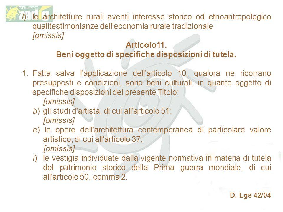 l) le architetture rurali aventi interesse storico od etnoantropologico qualitestimonianze dell economia rurale tradizionale [omissis] Articolo11.