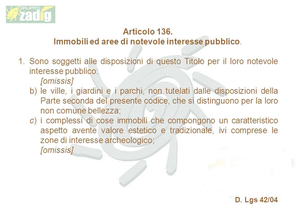 Articolo 136.Immobili ed aree di notevole interesse pubblico.