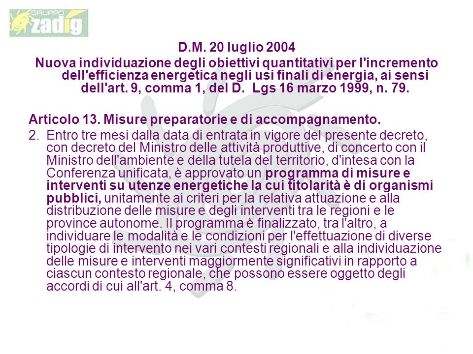 D.M. 20 luglio 2004 Nuova individuazione degli obiettivi quantitativi per l'incremento dell'efficienza energetica negli usi finali di energia, ai sens