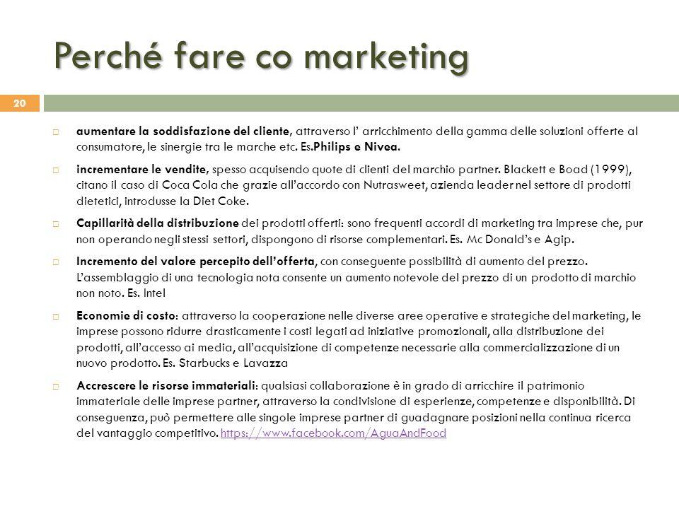 Perché fare co marketing 20  aumentare la soddisfazione del cliente, attraverso l' arricchimento della gamma delle soluzioni offerte al consumatore,