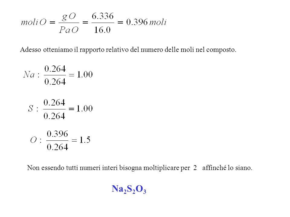 Adesso otteniamo il rapporto relativo del numero delle moli nel composto. Non essendo tutti numeri interi bisogna moltiplicare per 2 affinché lo siano