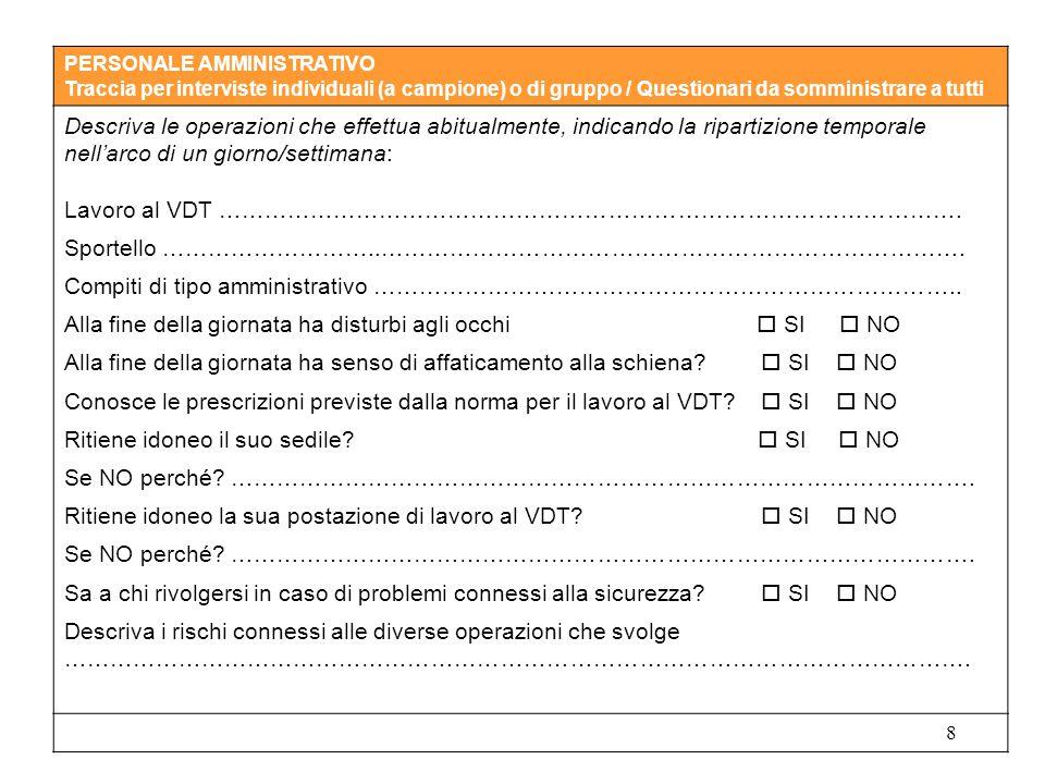 8 PERSONALE AMMINISTRATIVO Traccia per interviste individuali (a campione) o di gruppo / Questionari da somministrare a tutti Descriva le operazioni c
