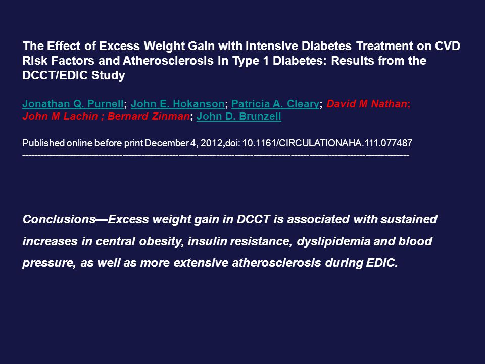 Conclusions—Excess weight gain in DCCT is associated with sustained increases in central obesity, insulin resistance, dyslipidemia and blood pressure,