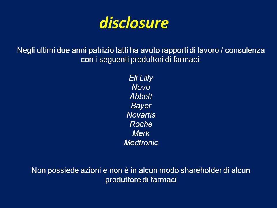 disclosure Negli ultimi due anni patrizio tatti ha avuto rapporti di lavoro / consulenza con i seguenti produttori di farmaci: Eli Lilly Novo Abbott B