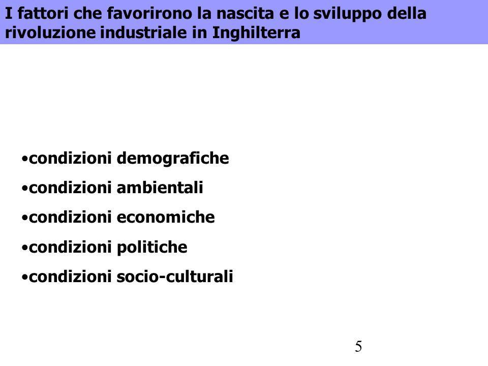 5 condizioni demografiche condizioni ambientali condizioni economiche condizioni politiche condizioni socio-culturali I fattori che favorirono la nasc