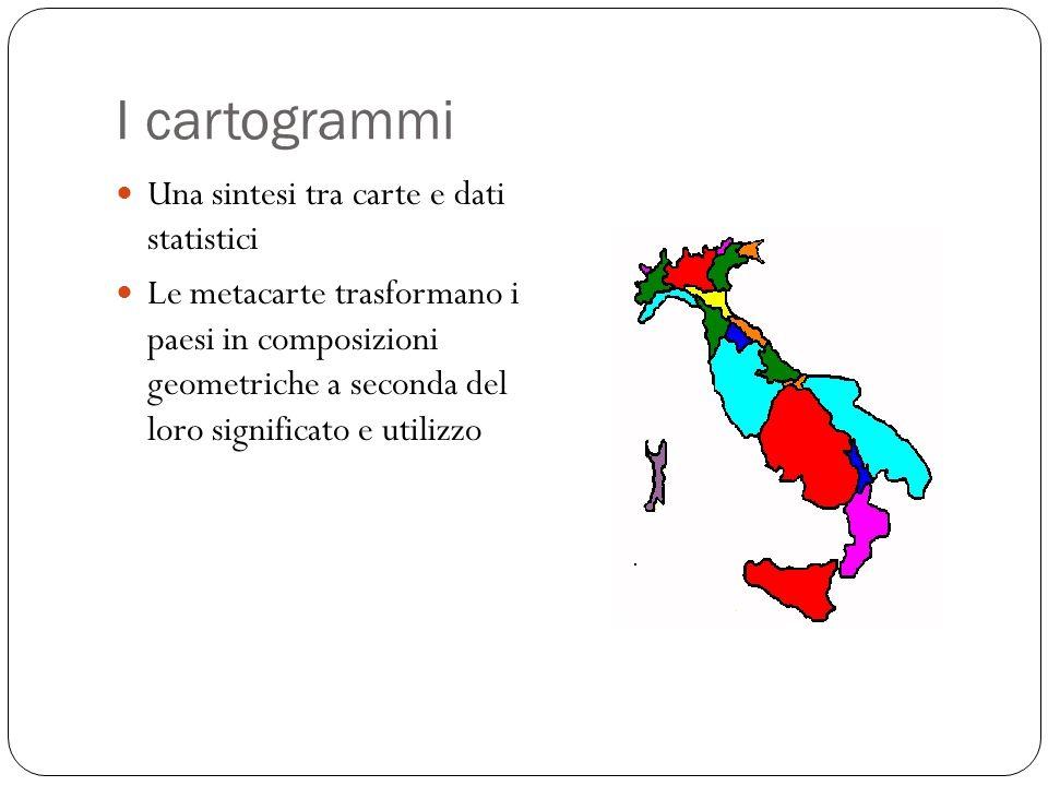 I cartogrammi Una sintesi tra carte e dati statistici Le metacarte trasformano i paesi in composizioni geometriche a seconda del loro significato e ut