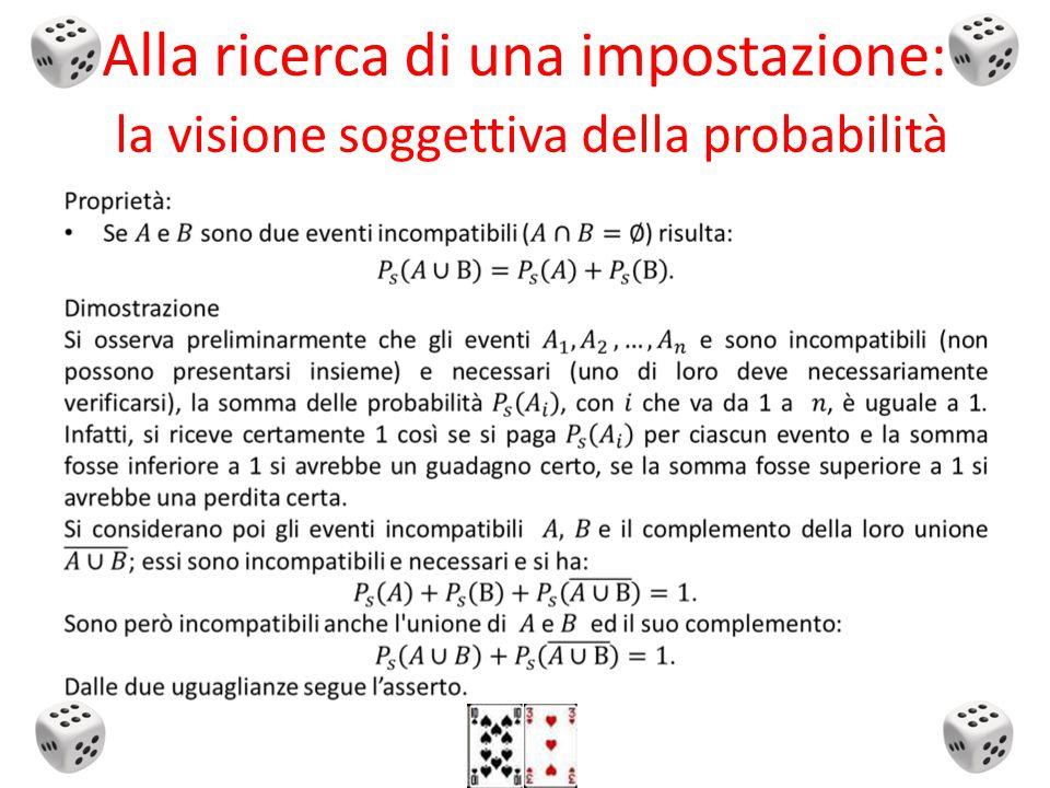 Alla ricerca di una impostazione: la visione soggettiva della probabilità