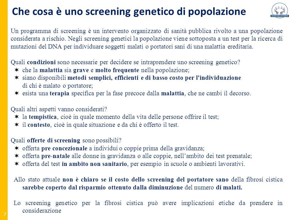 Che cosa è uno screening genetico di popolazione 7 Un programma di screening è un intervento organizzato di sanità pubblica rivolto a una popolazione