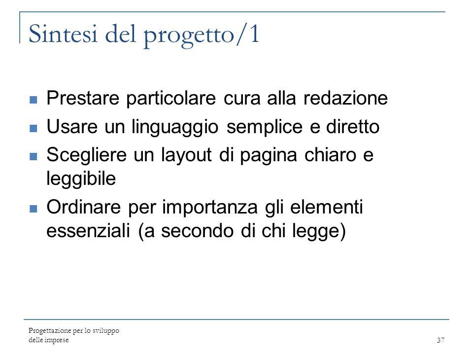 Sintesi del progetto/1 Prestare particolare cura alla redazione Usare un linguaggio semplice e diretto Scegliere un layout di pagina chiaro e leggibil