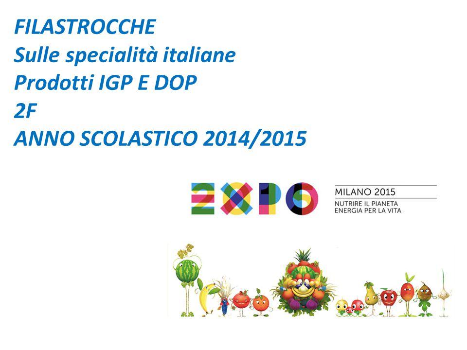 FILASTROCCHE Sulle specialità italiane Prodotti IGP E DOP 2F ANNO SCOLASTICO 2014/2015